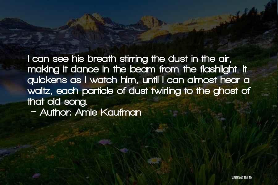 Dance Until Quotes By Amie Kaufman