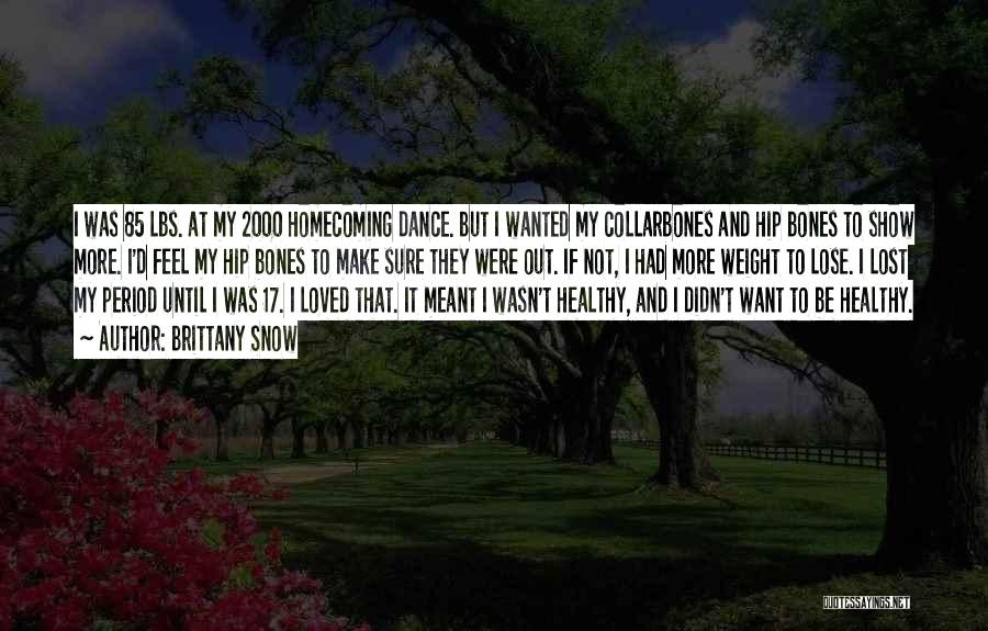 Dance Until Quotes By Brittany Snow