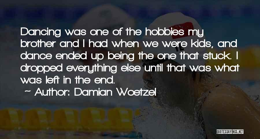 Dance Until Quotes By Damian Woetzel