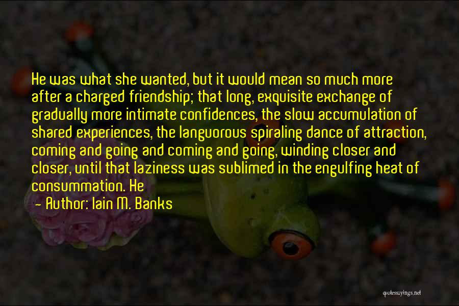 Dance Until Quotes By Iain M. Banks