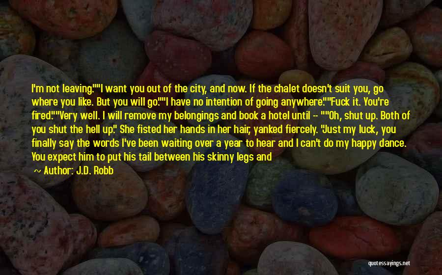 Dance Until Quotes By J.D. Robb
