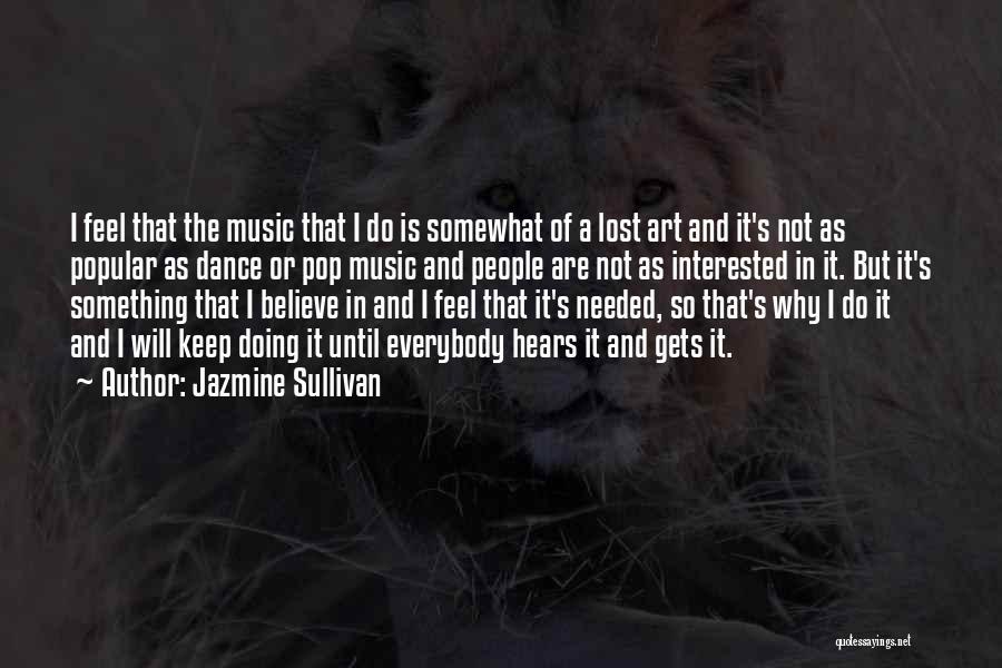Dance Until Quotes By Jazmine Sullivan