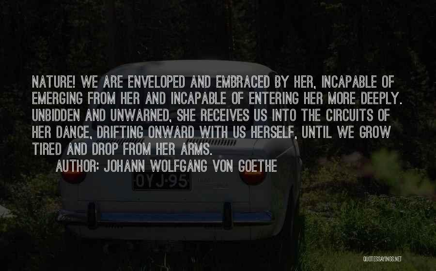 Dance Until Quotes By Johann Wolfgang Von Goethe