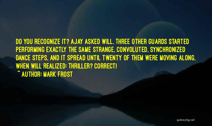 Dance Until Quotes By Mark Frost