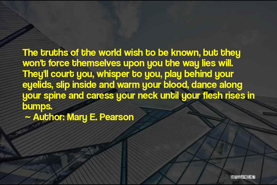 Dance Until Quotes By Mary E. Pearson
