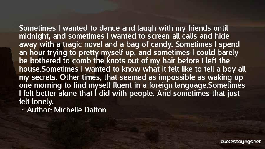 Dance Until Quotes By Michelle Dalton