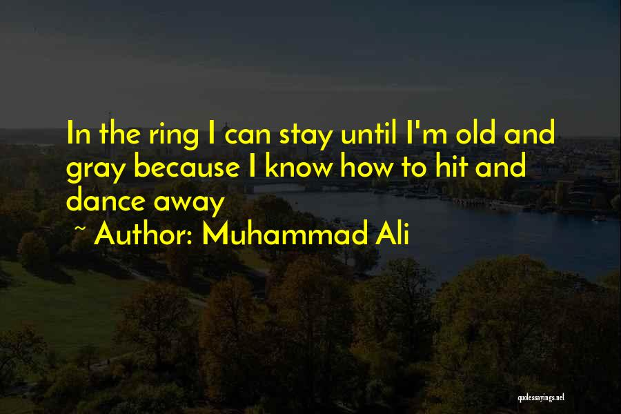 Dance Until Quotes By Muhammad Ali