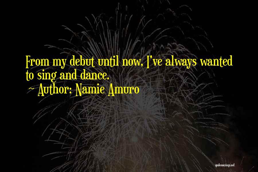 Dance Until Quotes By Namie Amuro
