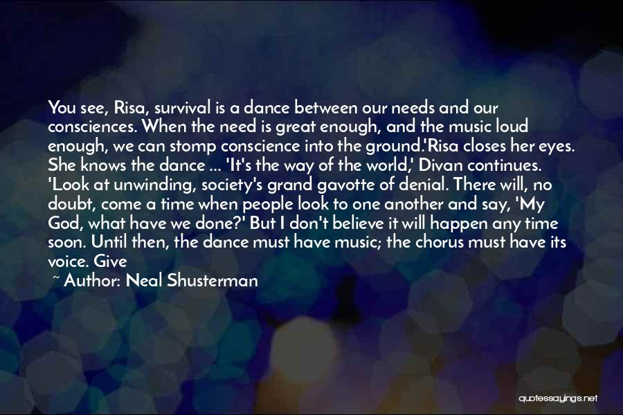 Dance Until Quotes By Neal Shusterman