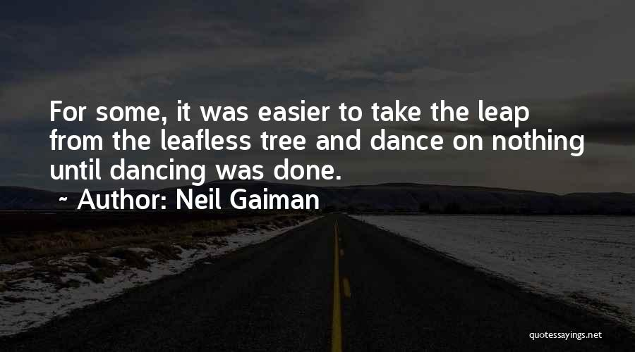Dance Until Quotes By Neil Gaiman