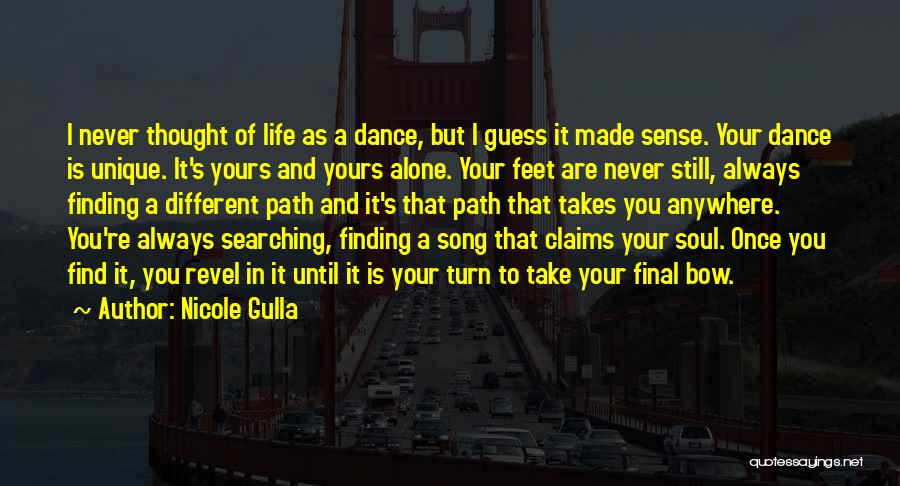 Dance Until Quotes By Nicole Gulla