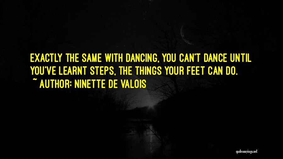 Dance Until Quotes By Ninette De Valois