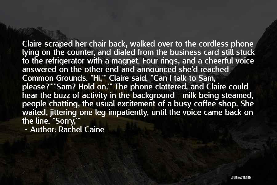 Dance Until Quotes By Rachel Caine