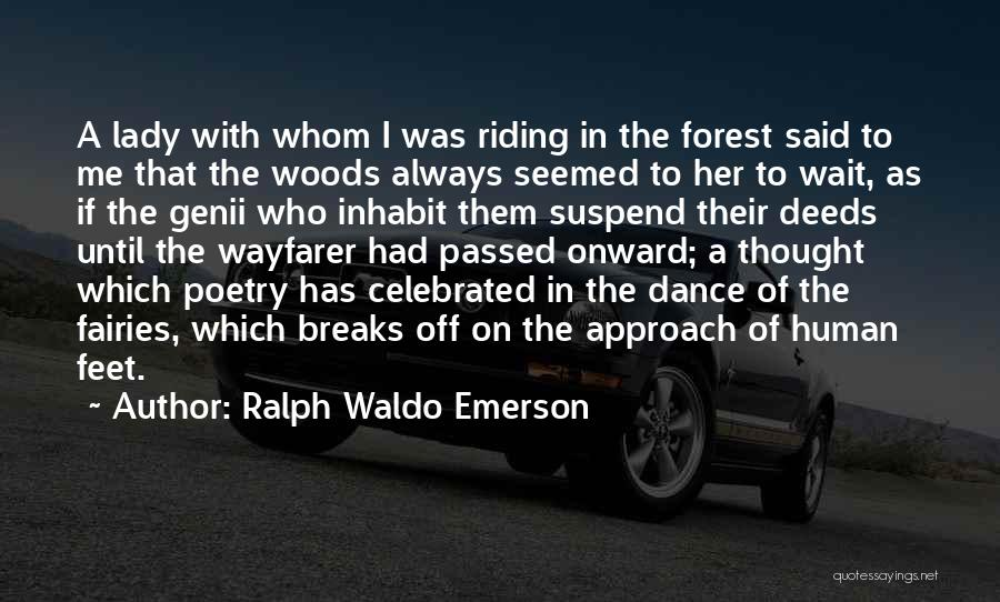 Dance Until Quotes By Ralph Waldo Emerson