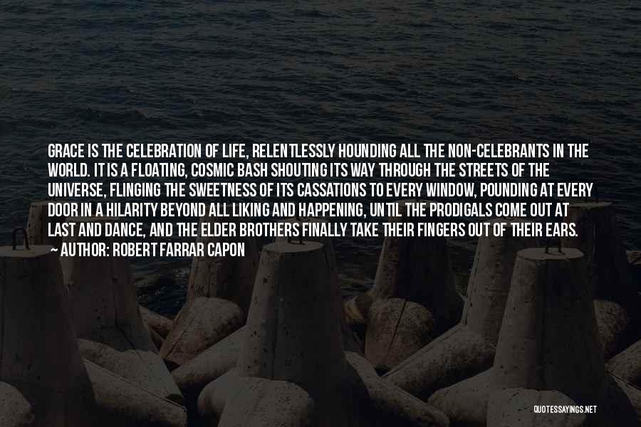 Dance Until Quotes By Robert Farrar Capon