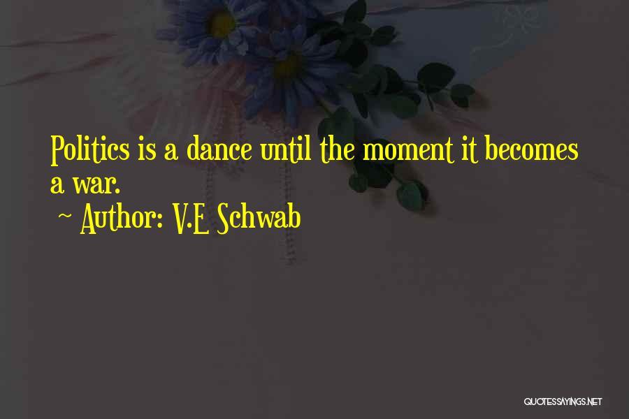 Dance Until Quotes By V.E Schwab