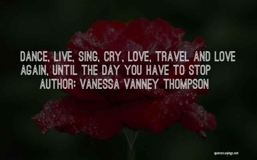 Dance Until Quotes By Vanessa Vanney Thompson