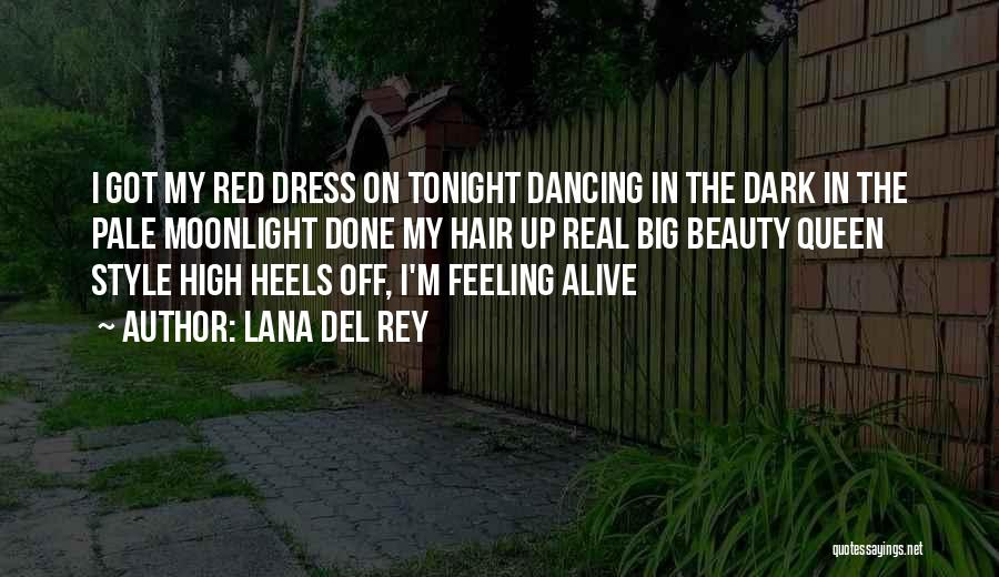 Dancing In The Moonlight Quotes By Lana Del Rey