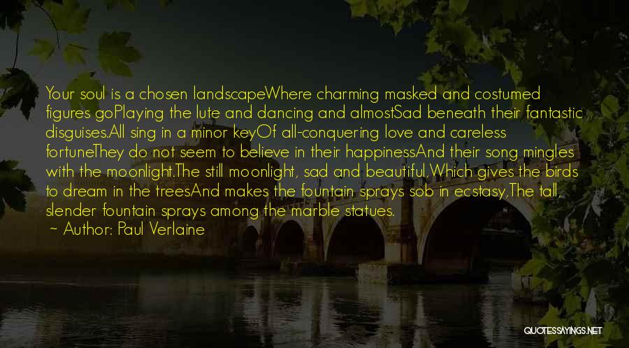 Dancing In The Moonlight Quotes By Paul Verlaine