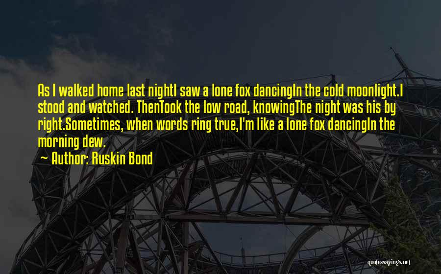 Dancing In The Moonlight Quotes By Ruskin Bond