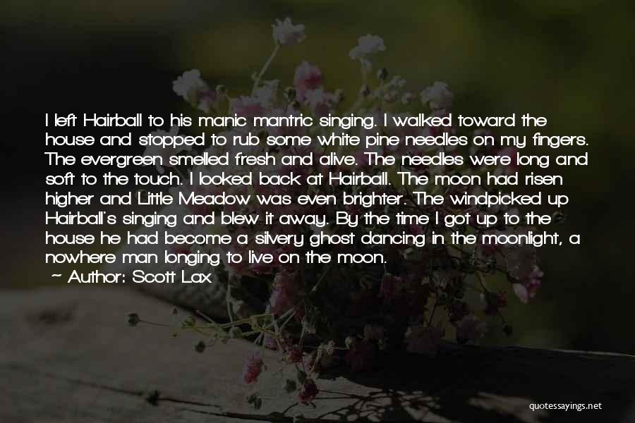 Dancing In The Moonlight Quotes By Scott Lax