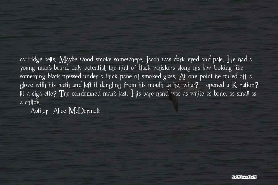 Dangling Man Quotes By Alice McDermott