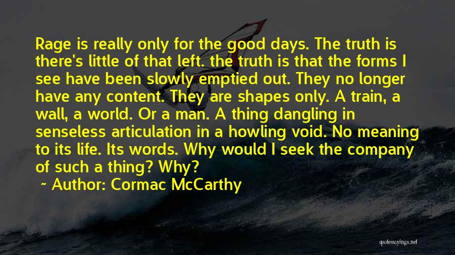 Dangling Man Quotes By Cormac McCarthy