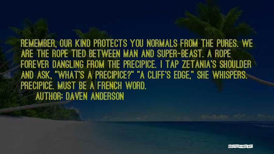 Dangling Man Quotes By Daven Anderson