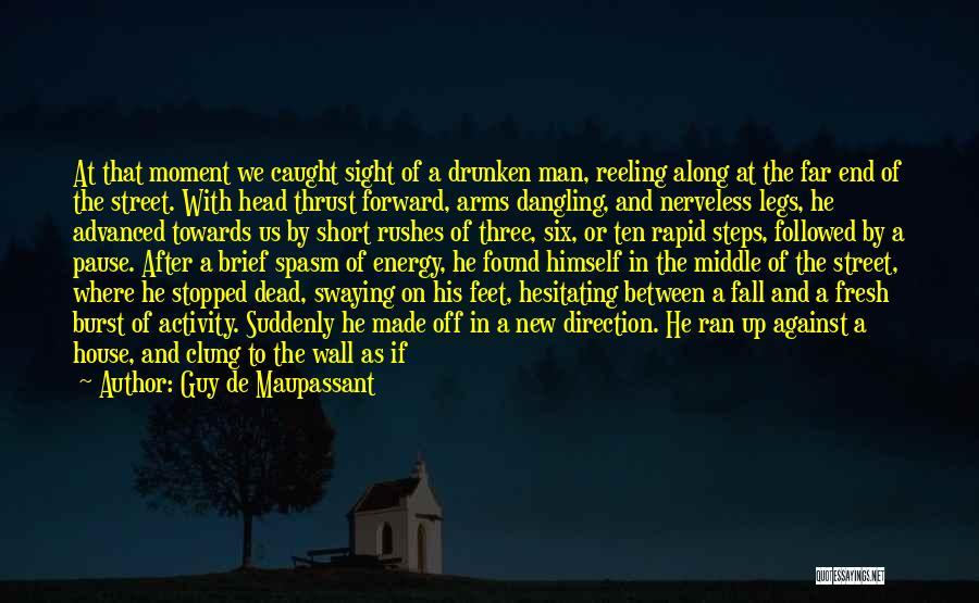 Dangling Man Quotes By Guy De Maupassant