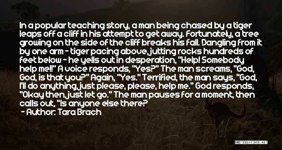 Dangling Man Quotes By Tara Brach