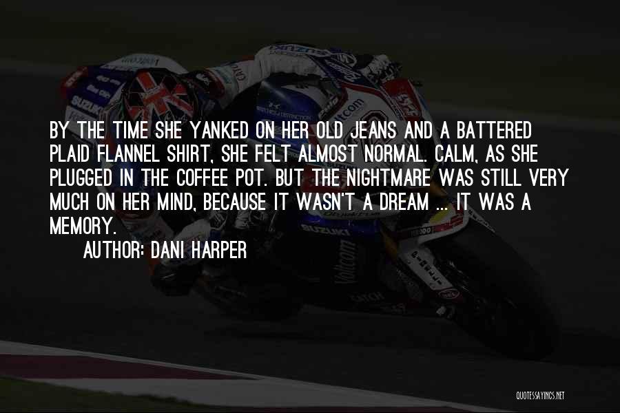 Dani Harper Quotes 2190690
