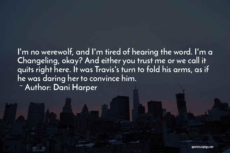 Dani Harper Quotes 529018
