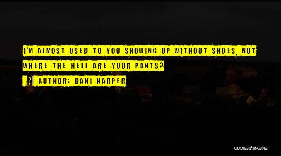 Dani Harper Quotes 811411