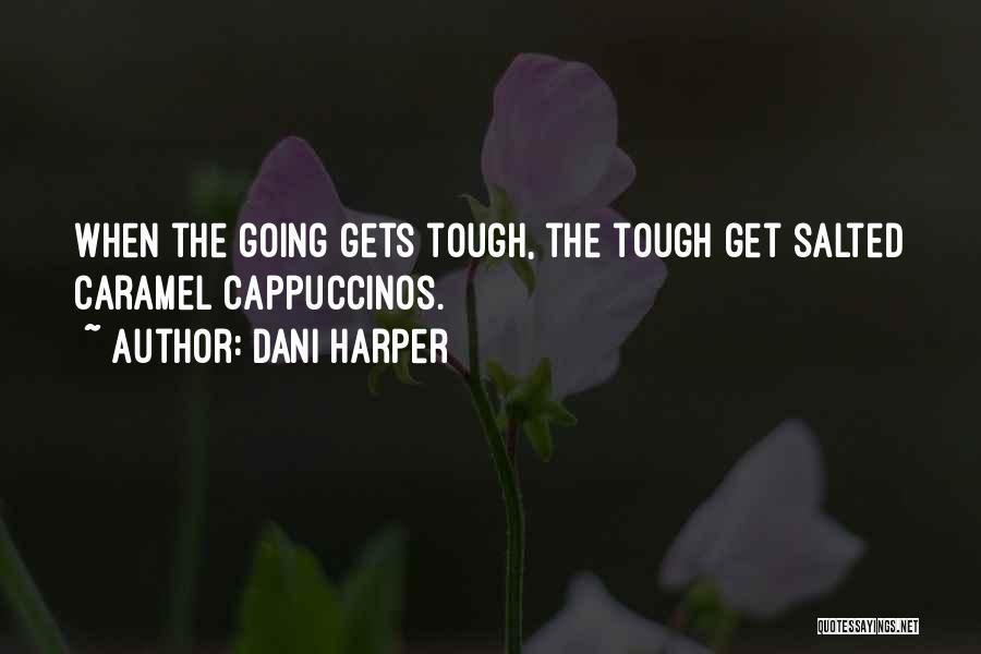 Dani Harper Quotes 999012