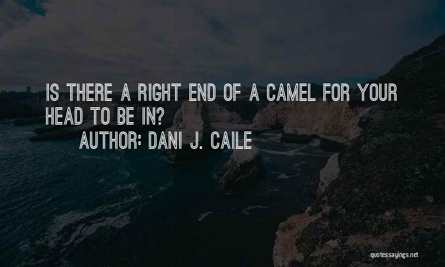 Dani J. Caile Quotes 989700