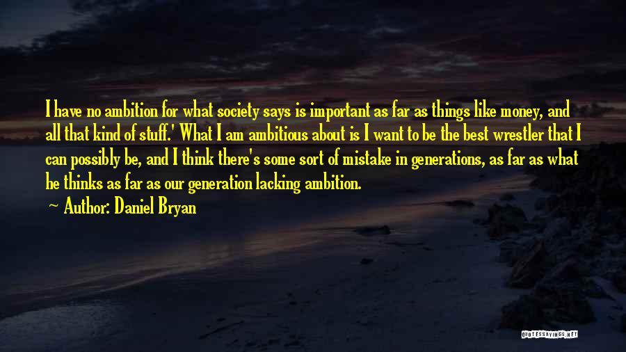 Daniel Bryan Quotes 1519608