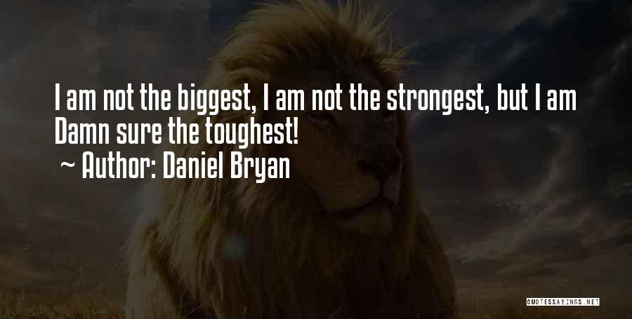 Daniel Bryan Quotes 1587771