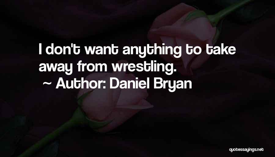 Daniel Bryan Quotes 211745