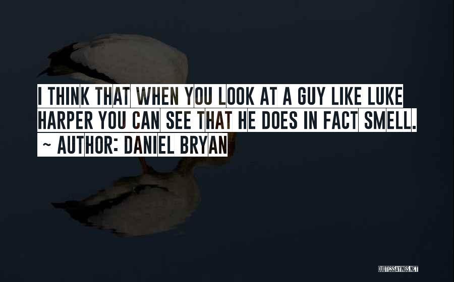 Daniel Bryan Quotes 2185897