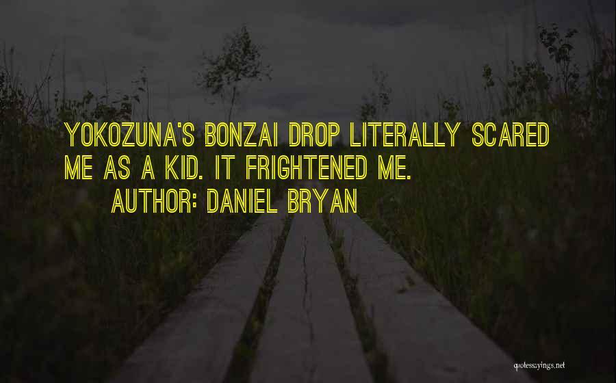 Daniel Bryan Quotes 521460