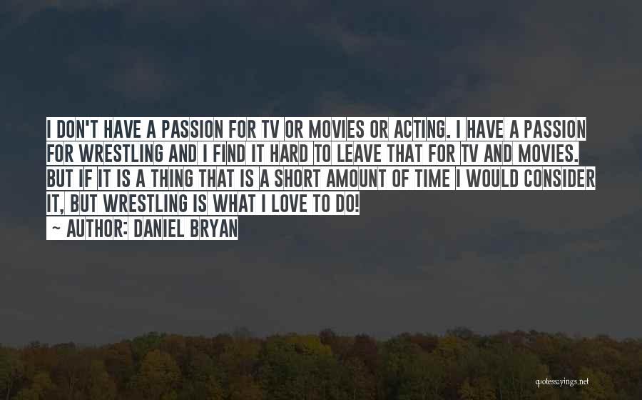 Daniel Bryan Quotes 524187