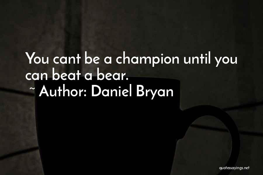 Daniel Bryan Quotes 727187
