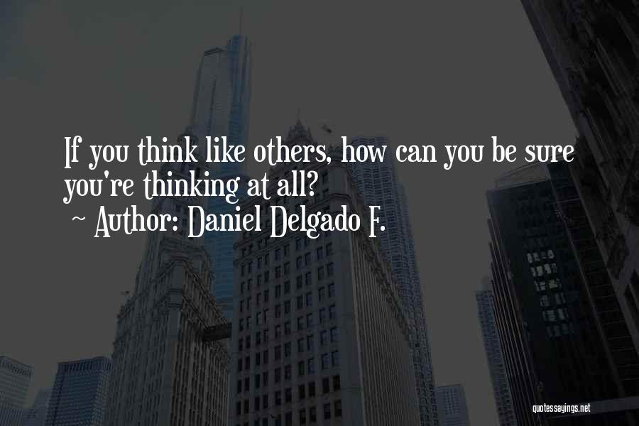 Daniel Delgado F. Quotes 902468