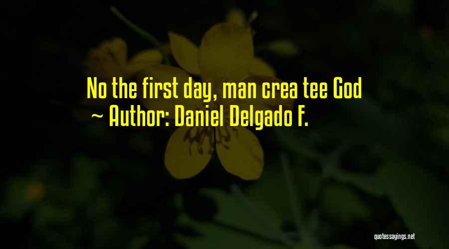 Daniel Delgado F. Quotes 905115