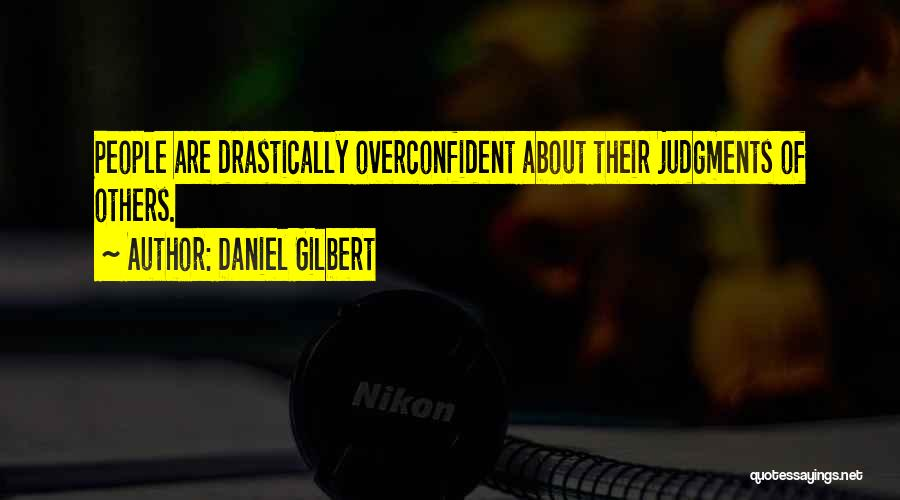 Daniel Gilbert Quotes 1102342