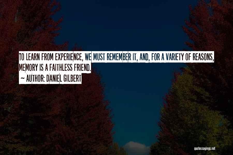 Daniel Gilbert Quotes 1152797