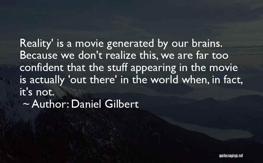 Daniel Gilbert Quotes 1243369