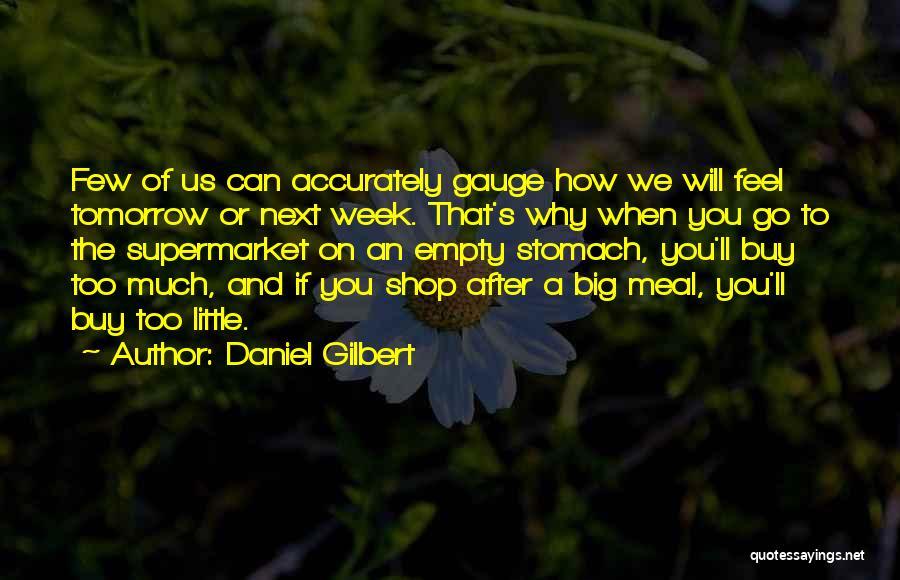 Daniel Gilbert Quotes 1618378