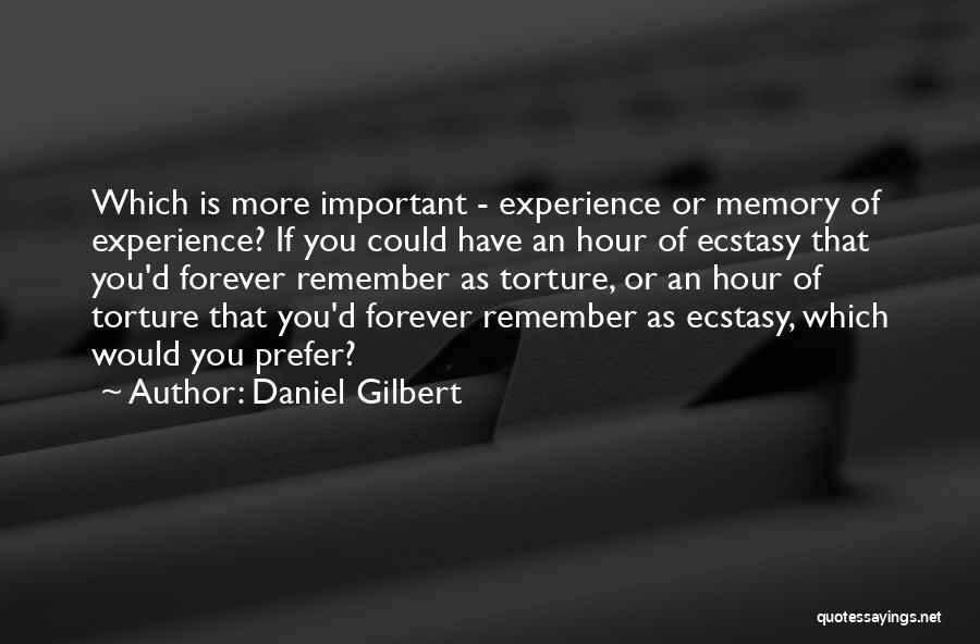 Daniel Gilbert Quotes 1726711