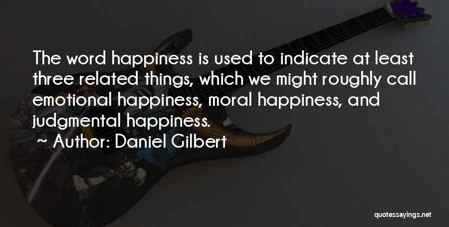 Daniel Gilbert Quotes 2115569